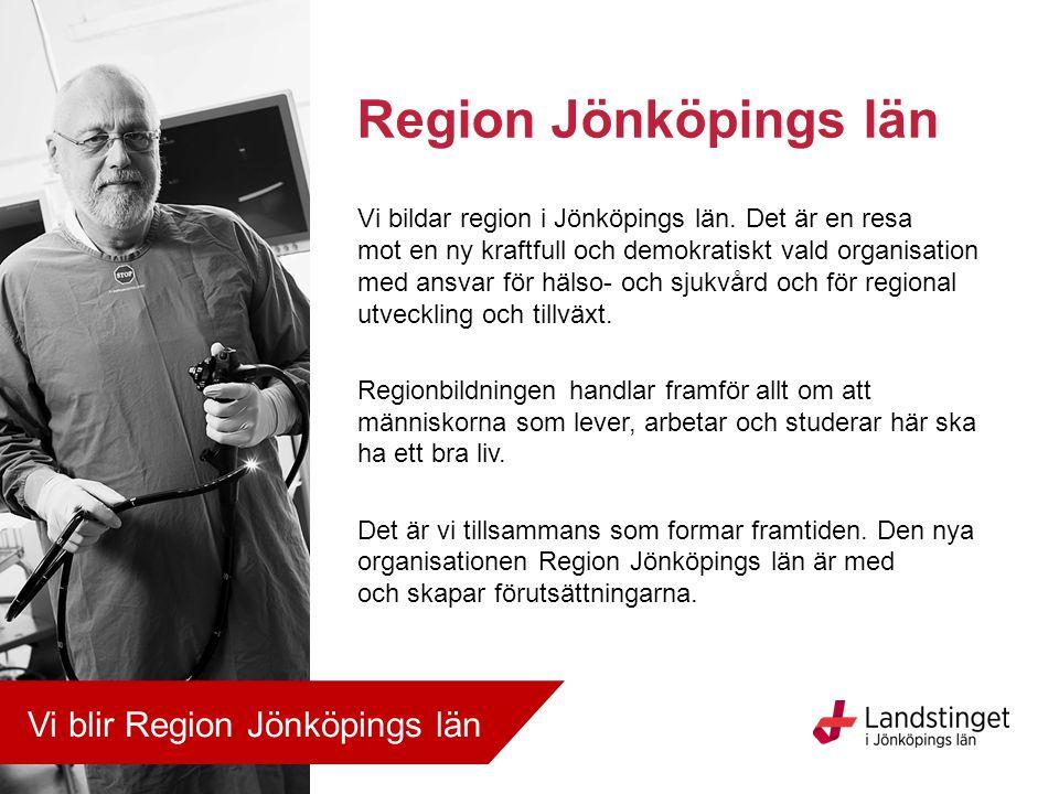 Region Jönköpings län Vi blir Region Jönköpings län