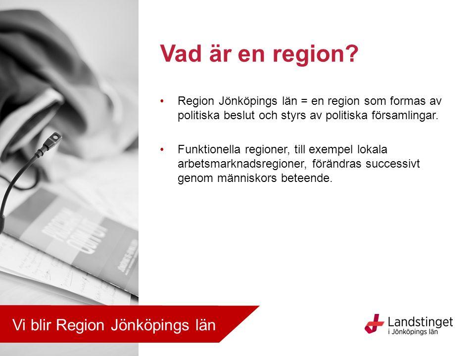 Vad är en region Vi blir Region Jönköpings län