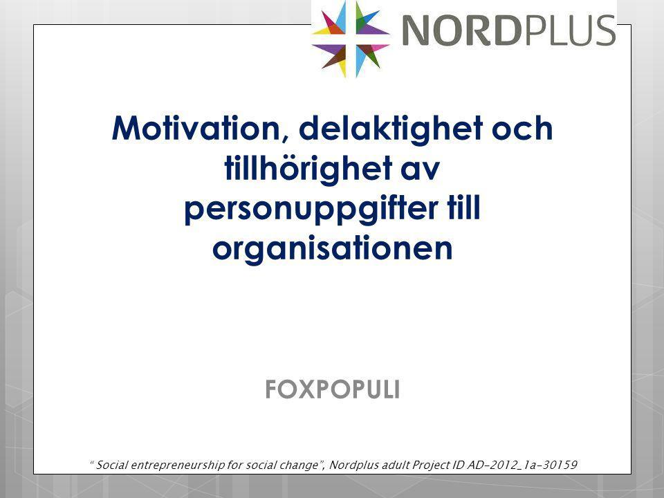 Motivation, delaktighet och tillhörighet av personuppgifter till organisationen