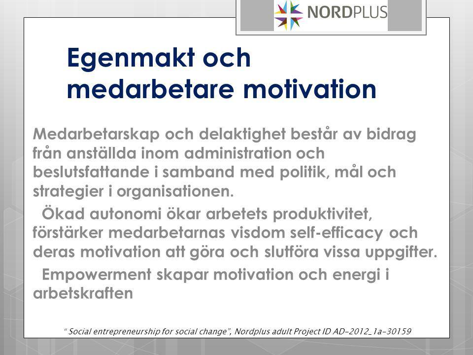 Egenmakt och medarbetare motivation