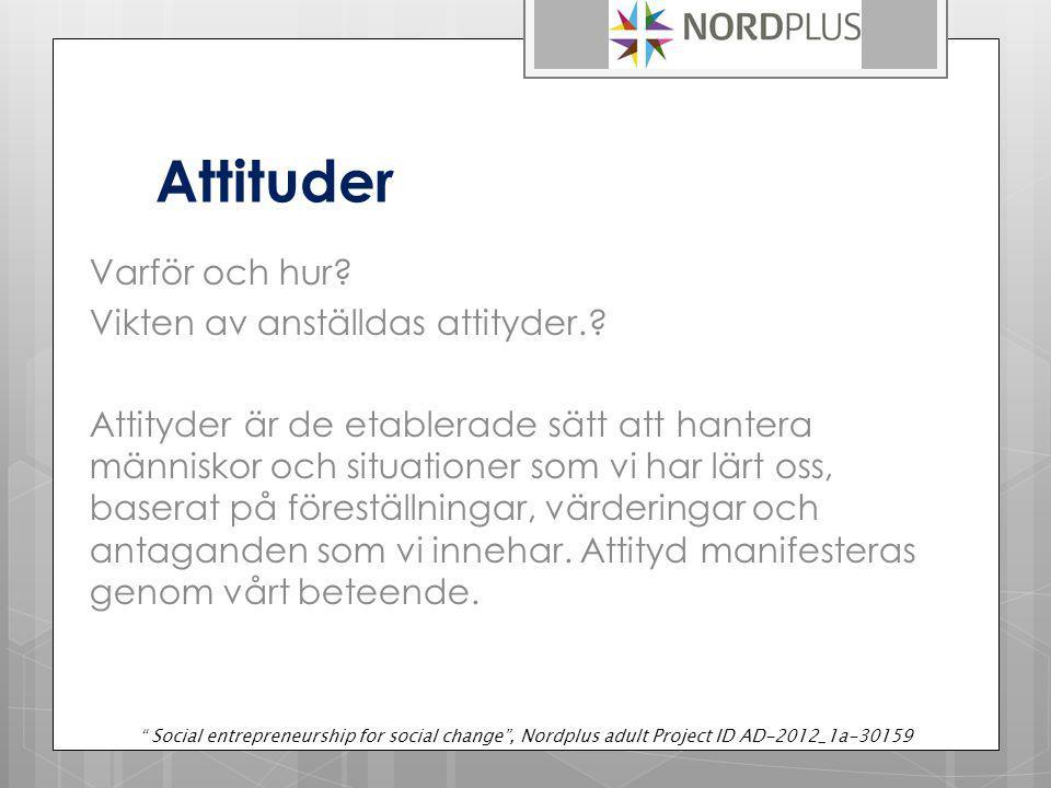 Attituder Varför och hur Vikten av anställdas attityder.