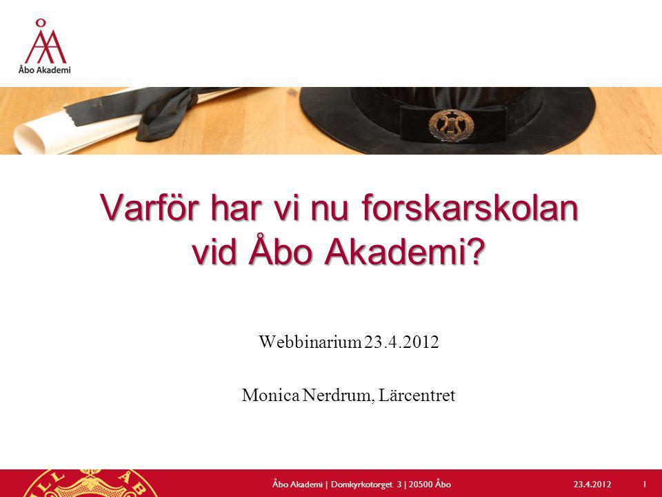 Varför har vi nu forskarskolan vid Åbo Akademi