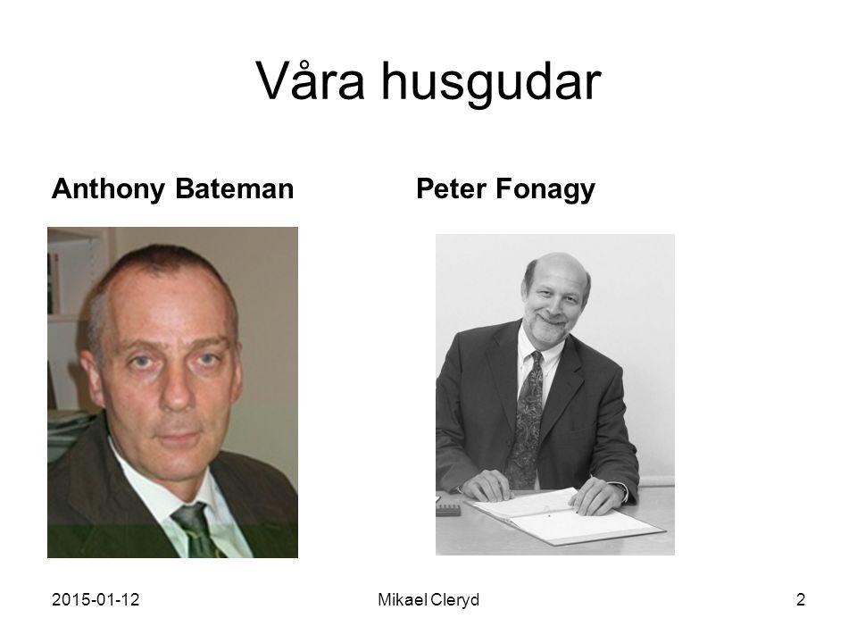 Våra husgudar Anthony Bateman Peter Fonagy 2017-04-08 Mikael Cleryd