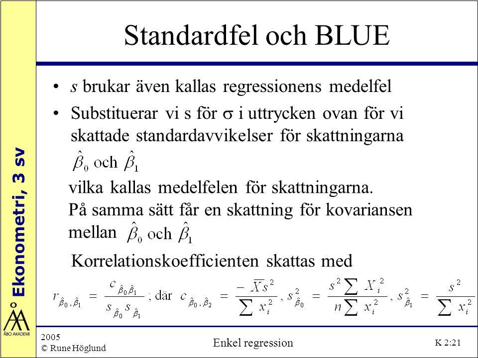 Standardfel och BLUE s brukar även kallas regressionens medelfel