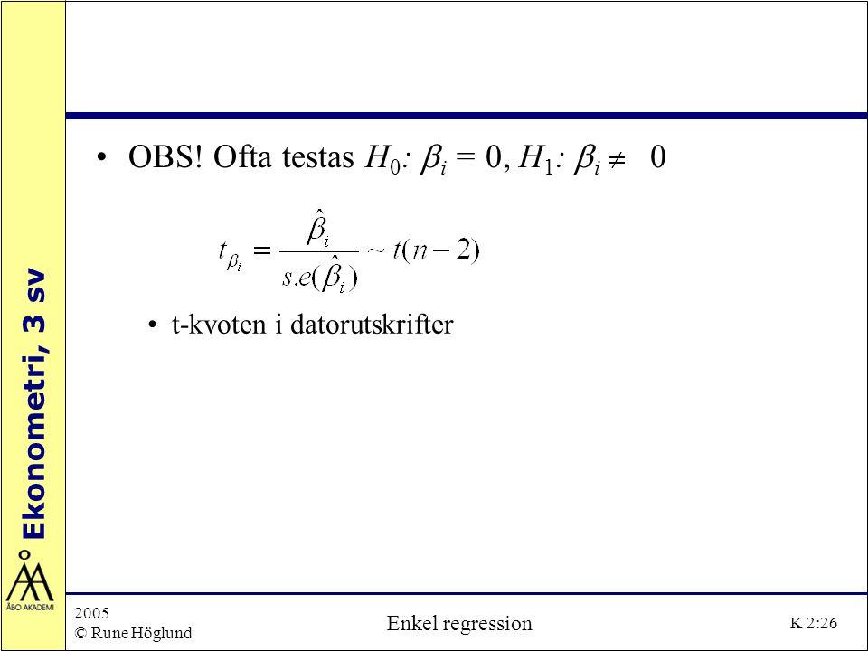 OBS! Ofta testas H0: bi = 0, H1: bi 0