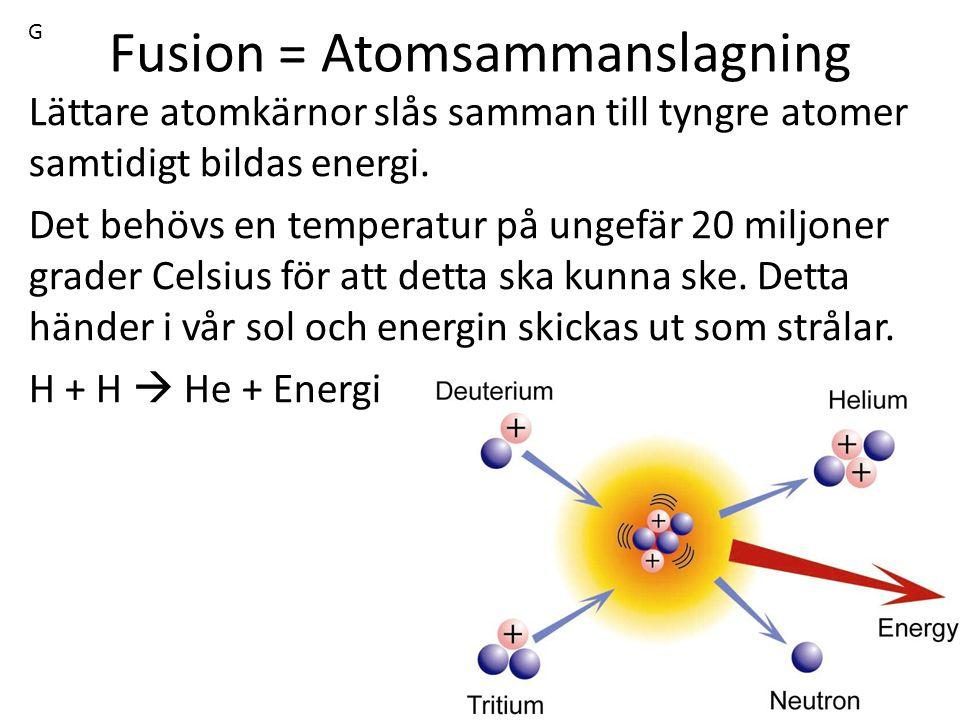 Fusion = Atomsammanslagning