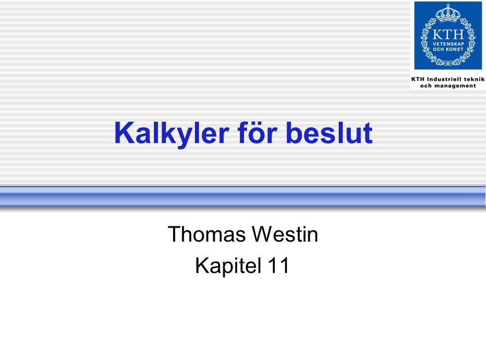 Kalkyler för beslut Thomas Westin Kapitel 11