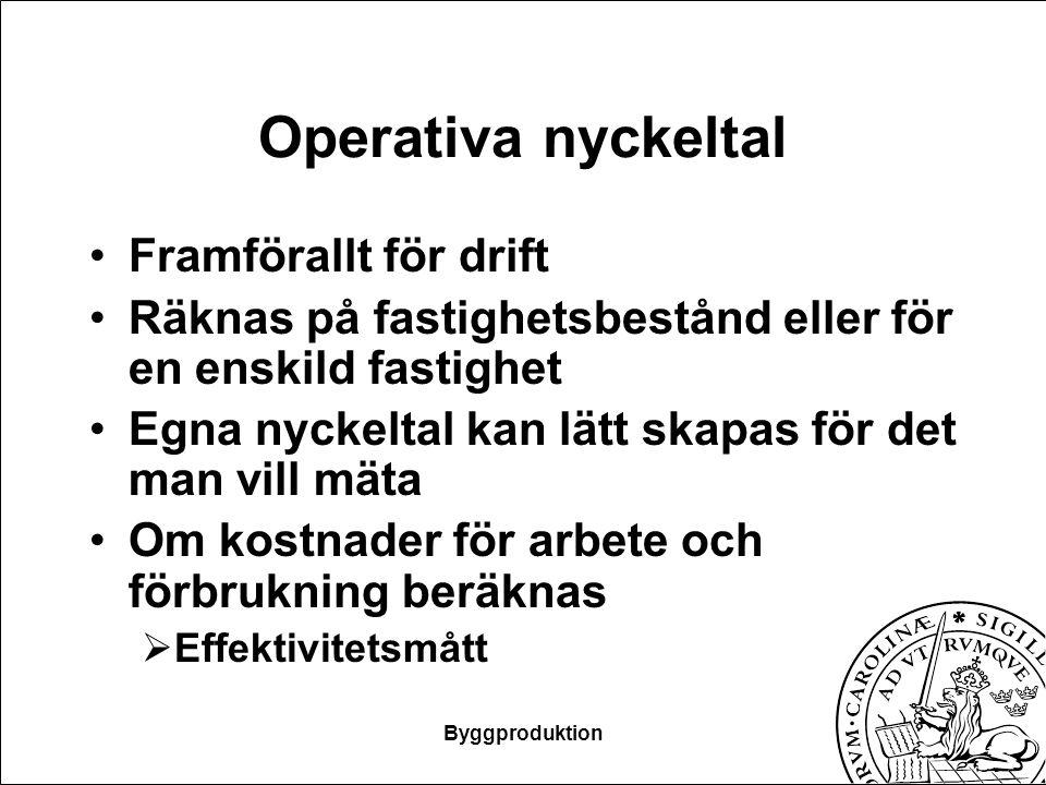 Operativa nyckeltal Framförallt för drift