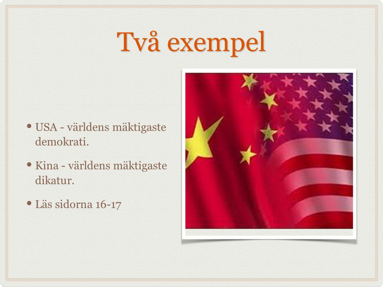 Två exempel USA - världens mäktigaste demokrati.