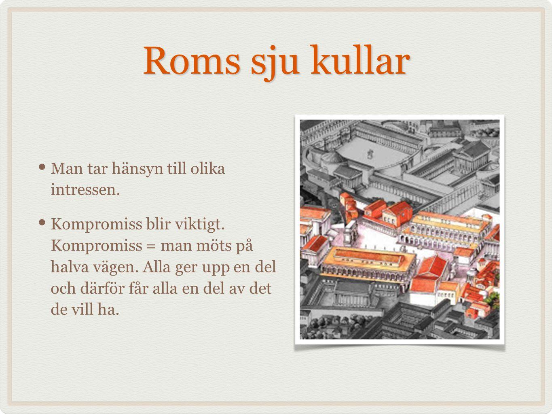 Roms sju kullar Man tar hänsyn till olika intressen.