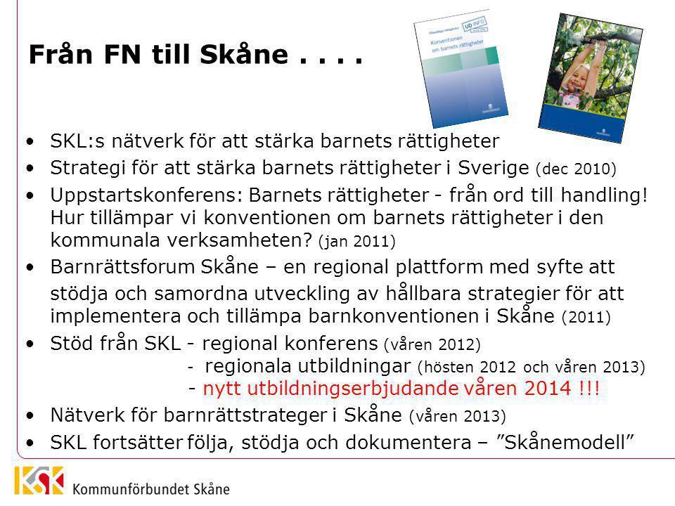 Från FN till Skåne . . . . SKL:s nätverk för att stärka barnets rättigheter. Strategi för att stärka barnets rättigheter i Sverige (dec 2010)