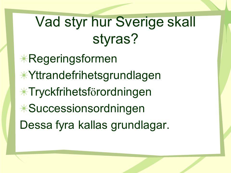 Vad styr hur Sverige skall styras