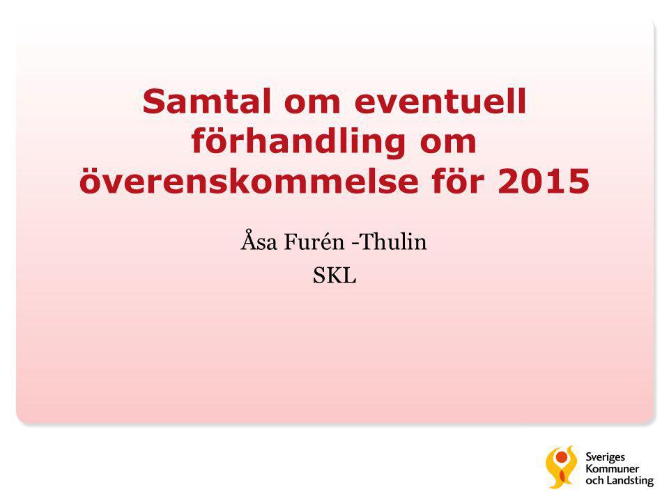 Samtal om eventuell förhandling om överenskommelse för 2015