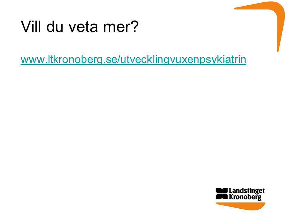Vill du veta mer www.ltkronoberg.se/utvecklingvuxenpsykiatrin