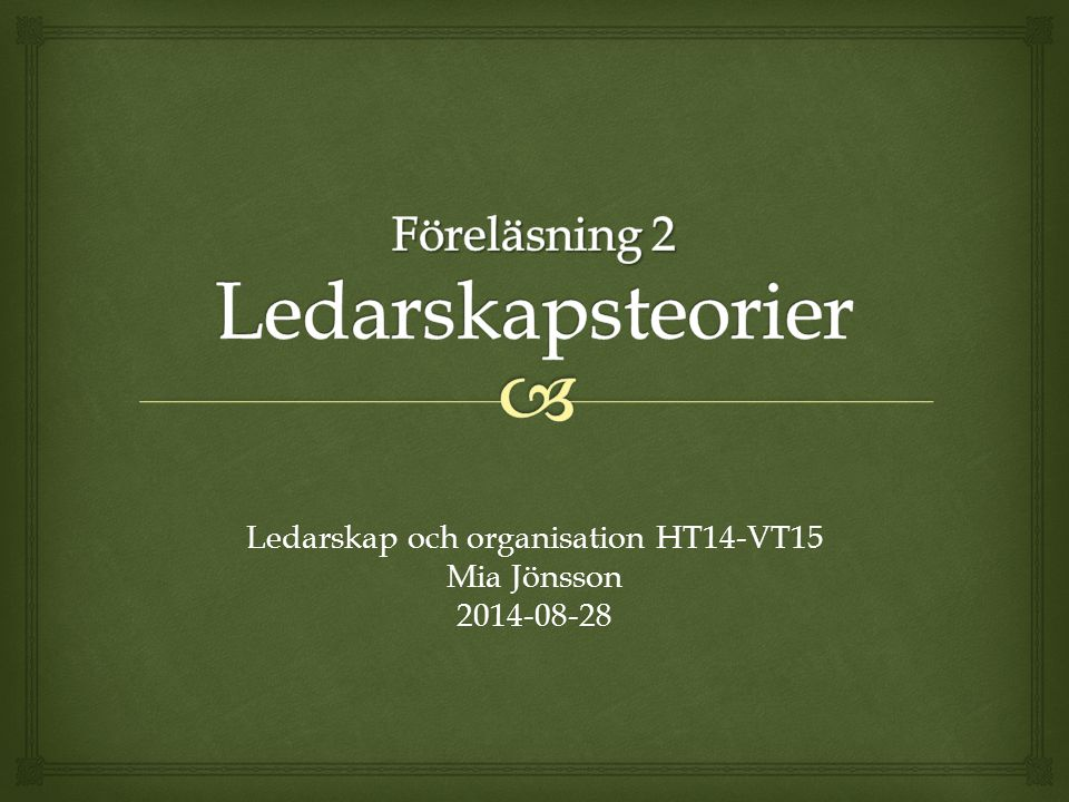 Föreläsning 2 Ledarskapsteorier
