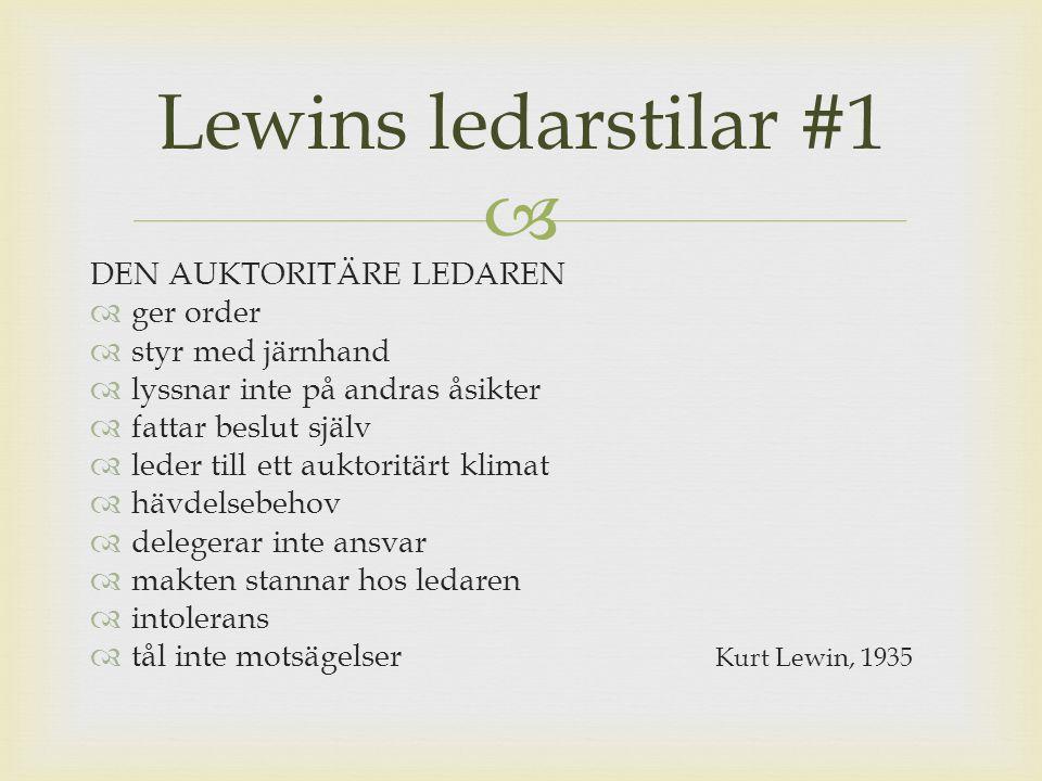 Lewins ledarstilar #1 DEN AUKTORITÄRE LEDAREN ger order