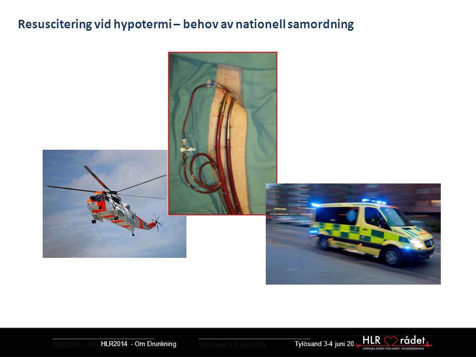 Resuscitering vid hypotermi – behov av nationell samordning