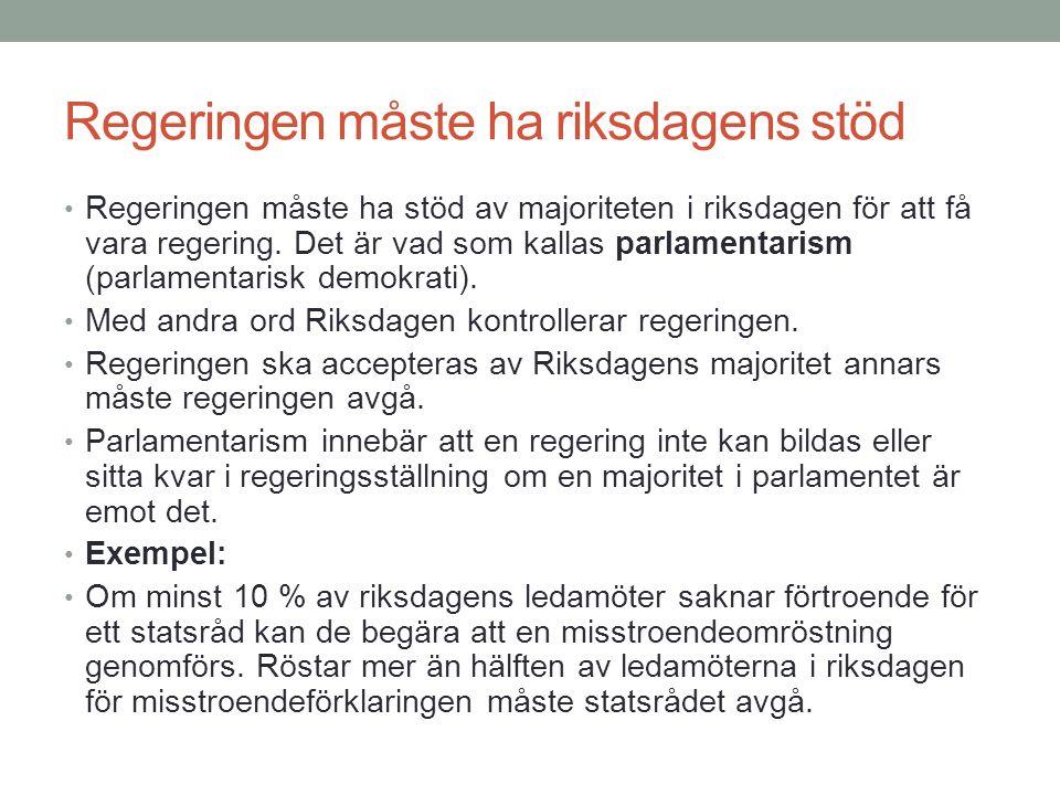 Regeringen måste ha riksdagens stöd
