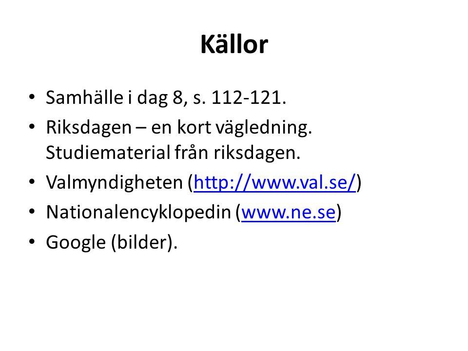 Källor Samhälle i dag 8, s. 112-121.