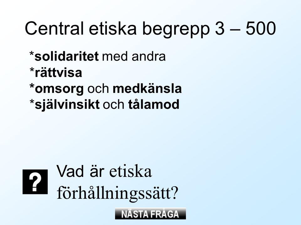 Central etiska begrepp 3 – 500