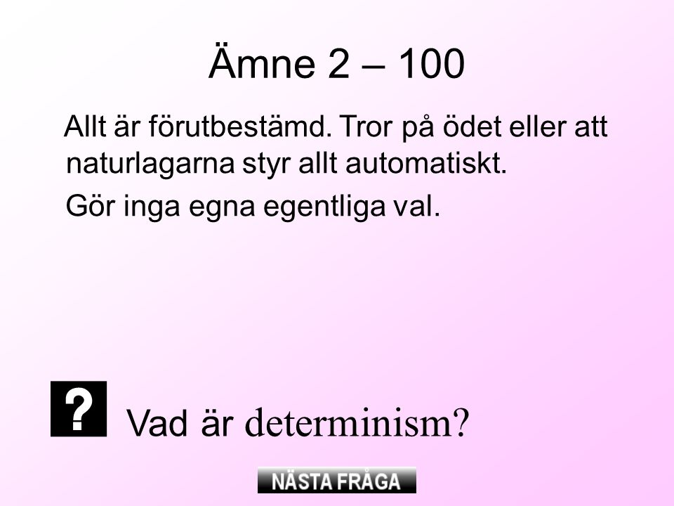 Ämne 2 – 100 Vad är determinism