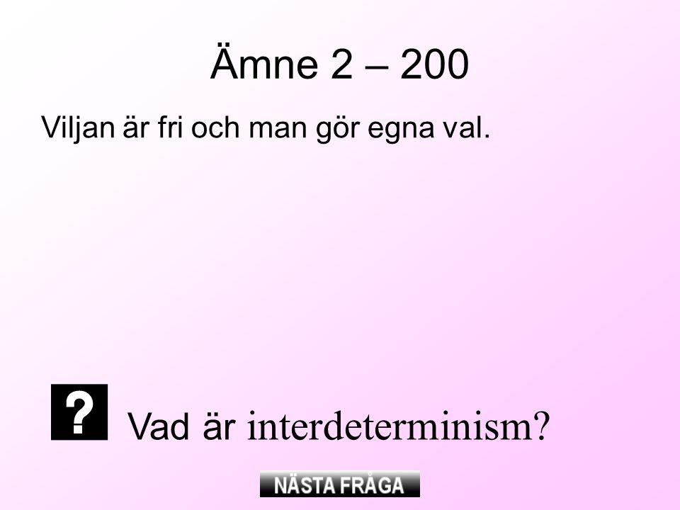 Ämne 2 – 200 Vad är interdeterminism
