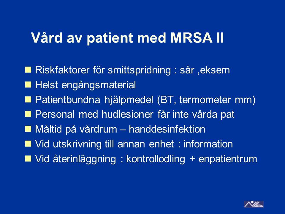 Vård av patient med MRSA II