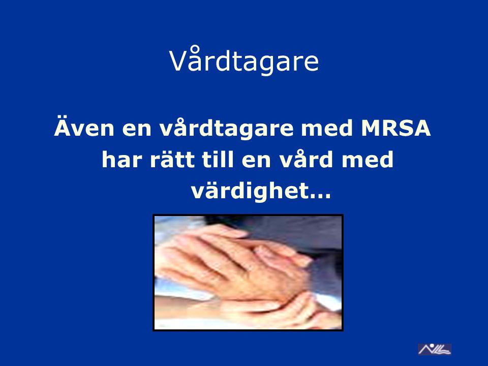 Vårdtagare har rätt till en vård med värdighet…