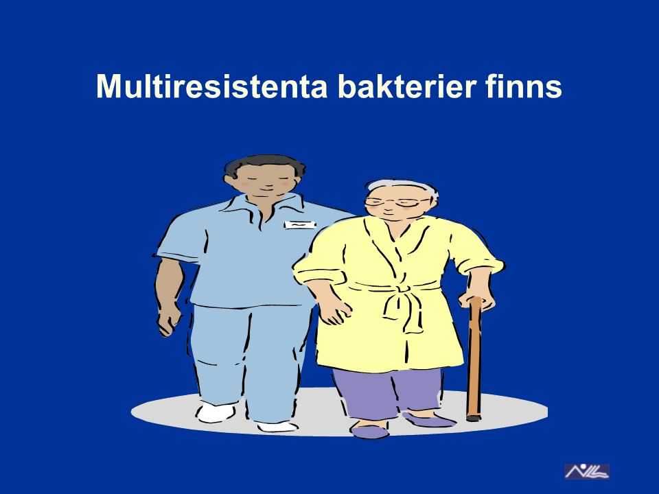Multiresistenta bakterier finns
