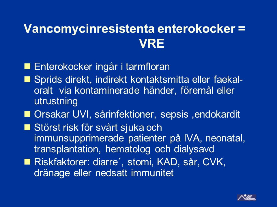Vancomycinresistenta enterokocker = VRE