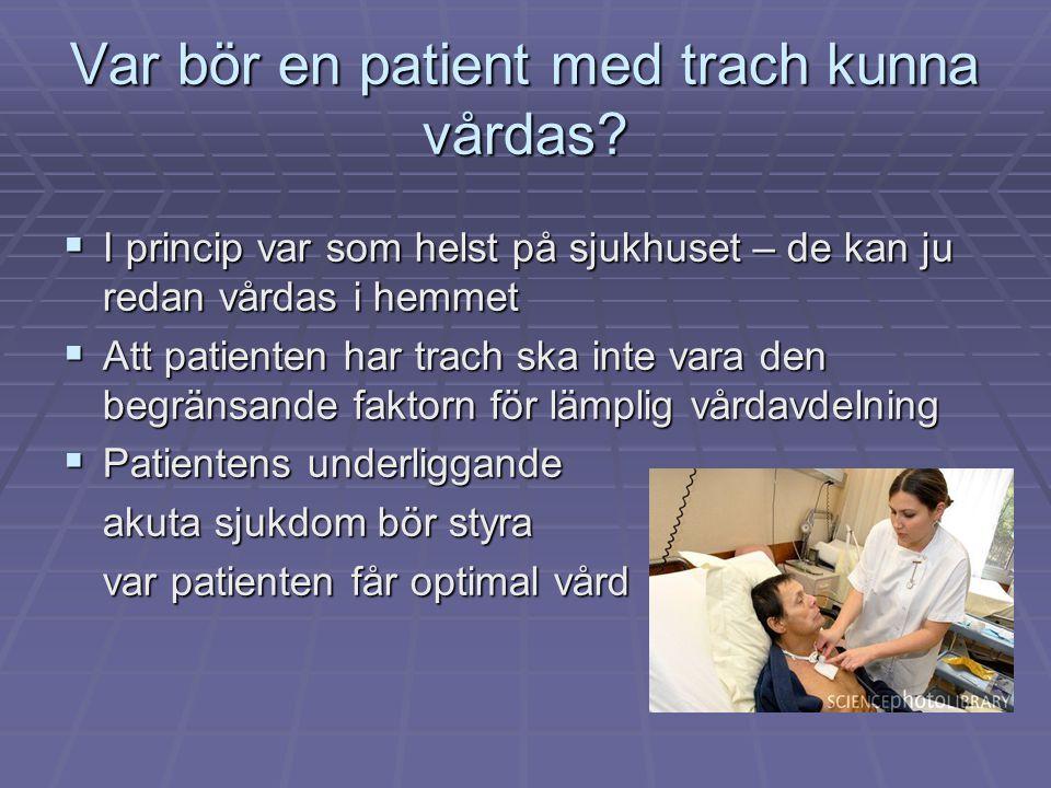 Var bör en patient med trach kunna vårdas