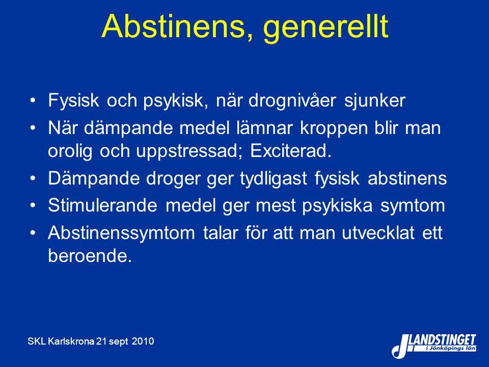 Abstinens, generellt Fysisk och psykisk, när drognivåer sjunker