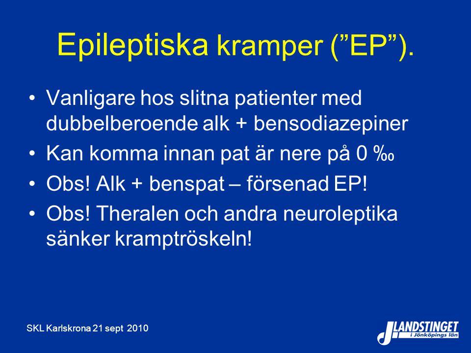 Epileptiska kramper ( EP ).