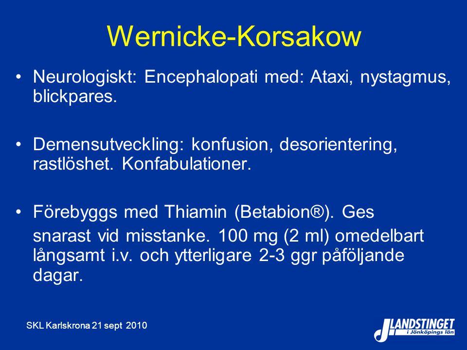 Wernicke-Korsakow Neurologiskt: Encephalopati med: Ataxi, nystagmus, blickpares.