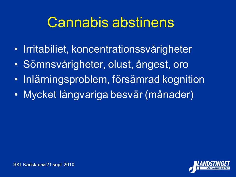 Cannabis abstinens Irritabiliet, koncentrationssvårigheter