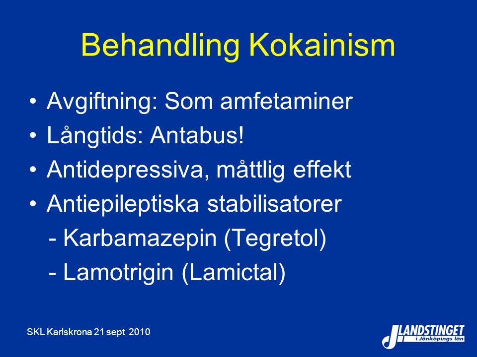 Behandling Kokainism Avgiftning: Som amfetaminer Långtids: Antabus!