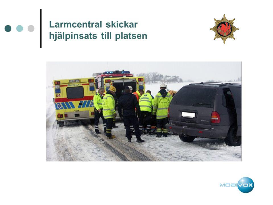 Larmcentral skickar hjälpinsats till platsen