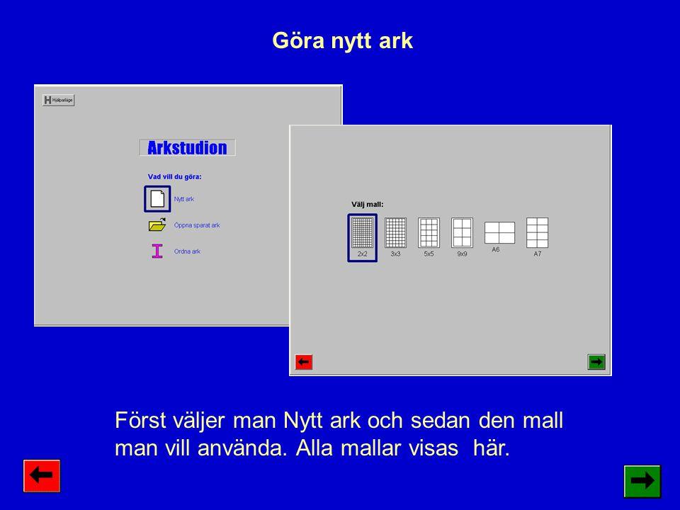 Göra nytt ark Först väljer man Nytt ark och sedan den mall man vill använda.