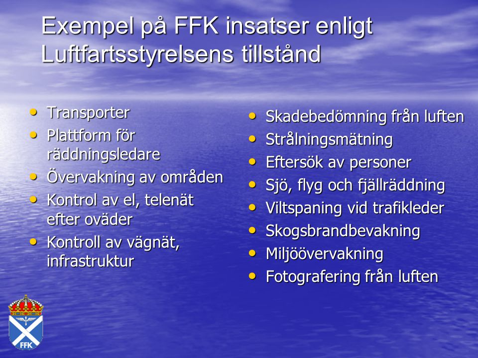 Exempel på FFK insatser enligt Luftfartsstyrelsens tillstånd