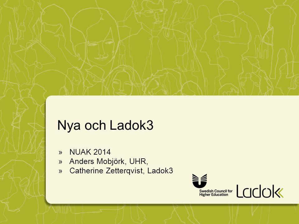 Nya och Ladok3 NUAK 2014 Anders Mobjörk, UHR,