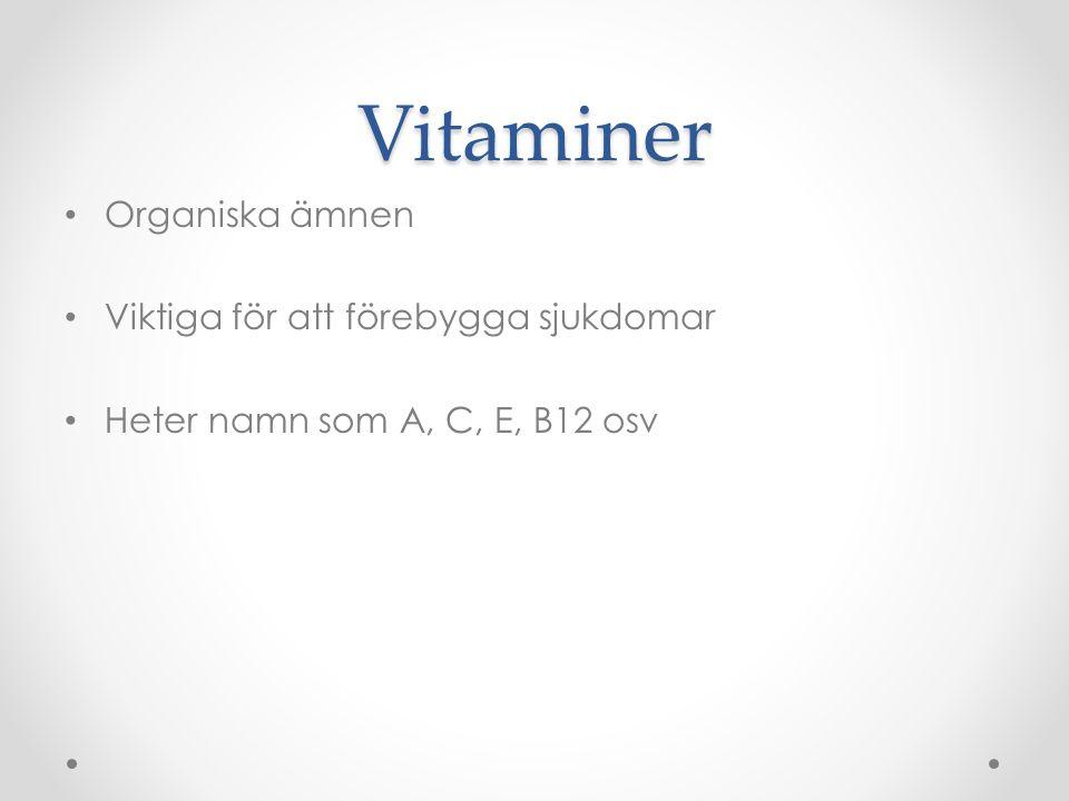 Vitaminer Organiska ämnen Viktiga för att förebygga sjukdomar