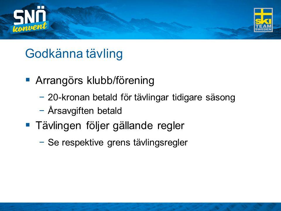 Godkänna tävling Arrangörs klubb/förening