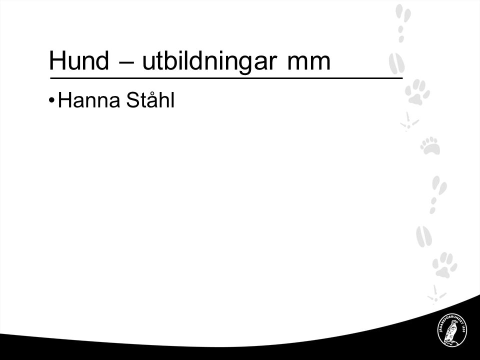 Hund – utbildningar mm Hanna Ståhl