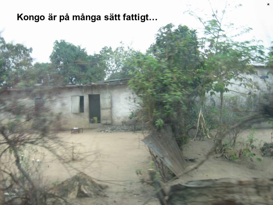 Kongo är på många sätt fattigt…