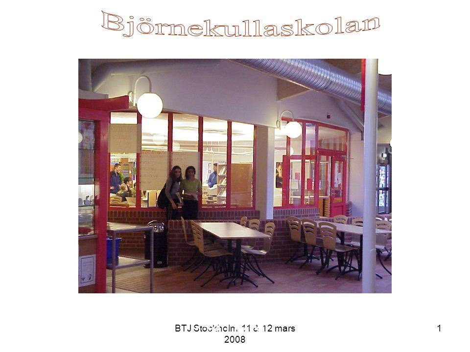 Björnekullaskolan ÅSTORP BTJ Stockholm 11 & 12 mars 2008