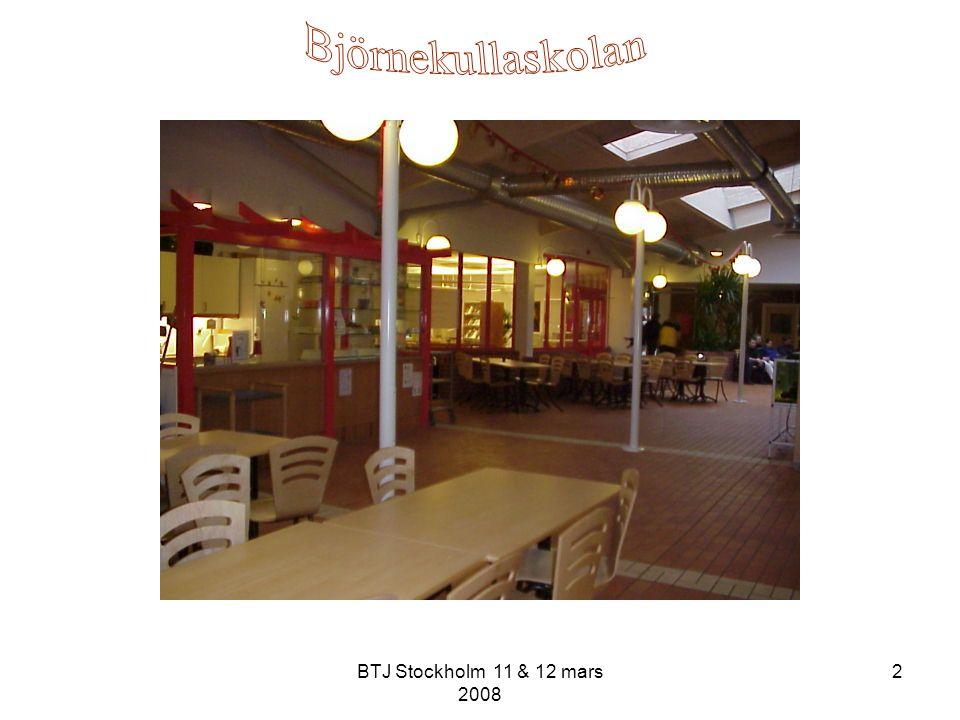 Björnekullaskolan BTJ Stockholm 11 & 12 mars 2008