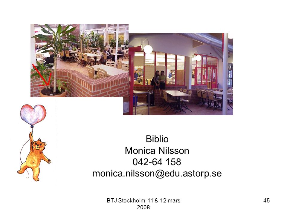Biblio Monica Nilsson 042-64 158 monica.nilsson@edu.astorp.se