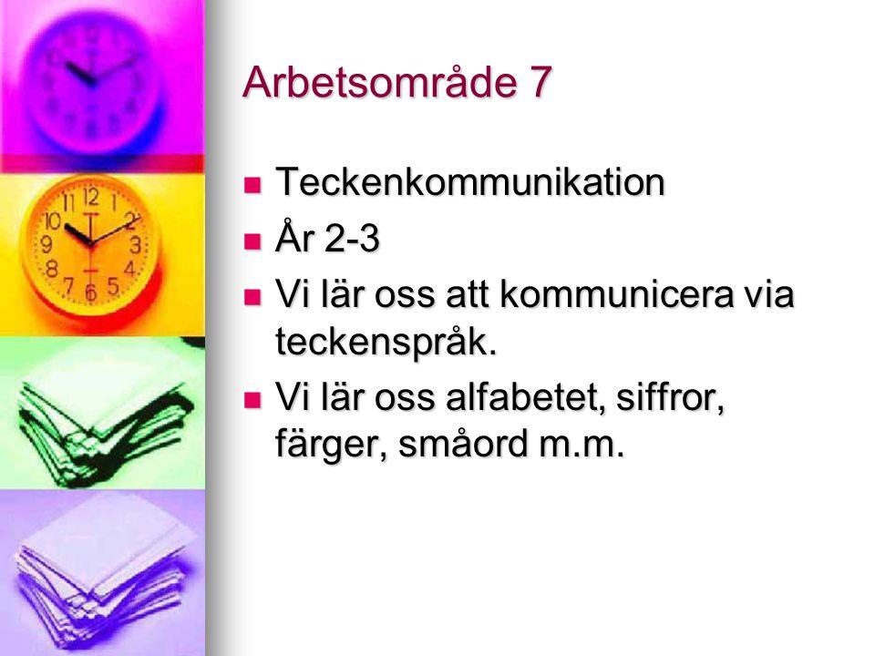 Arbetsområde 7 Teckenkommunikation År 2-3