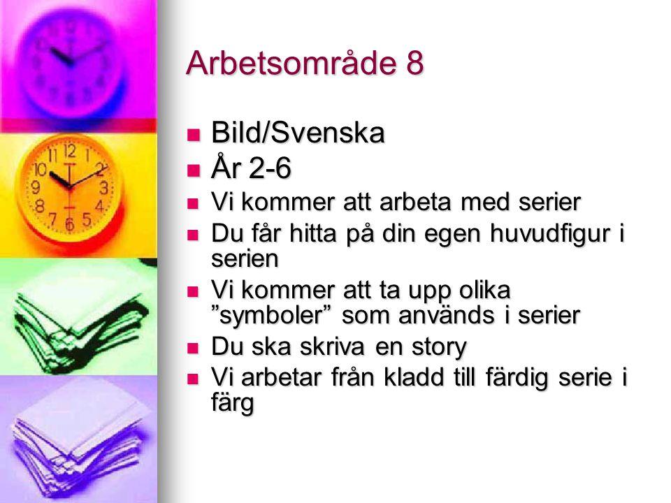 Arbetsområde 8 Bild/Svenska År 2-6 Vi kommer att arbeta med serier