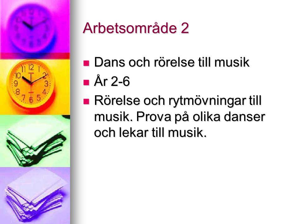Arbetsområde 2 Dans och rörelse till musik År 2-6